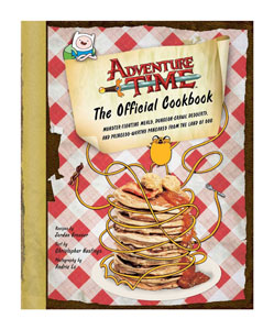 ADVENTURE TIME LIVRE DE CUISINE THE OFFICIAL COOKBOOK  [EN ANGLAIS]