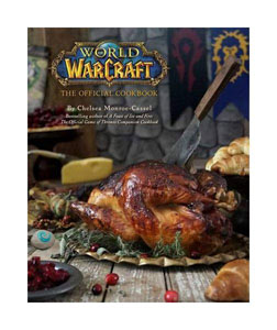 WORLD OF WARCRAFT LIVRE DE CUISINE THE OFFICIAL COOKBOOK  [EN ANGLAIS]