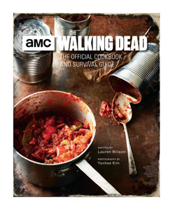 WALKING DEAD LIVRE DE CUISINE THE OFFICIAL COOKBOOK AND SURVIVAL GUIDE [EN ANGLAIS]