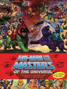 LIVRE HE-MAN AND THE MASTERS OF THE UNIVERSE - A CHARACTER GUIDE AND WORLD COMPENDIUM (EN ANGLAIS)
